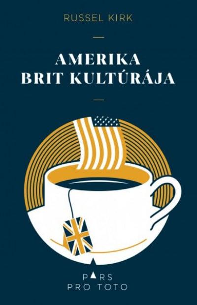 Amerika Brit kultúrája - Russel Kirk |