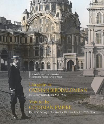 Látogatás az Oszmán Birodalomban - Visit to the Ottoman Empire
