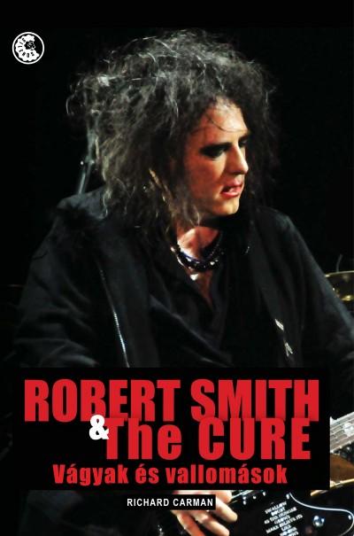 Robert Smith & The Cure - Vágyak és vallomások - Richard Carman pdf epub