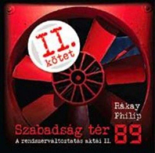 Szabadság tér '89 - A rendszerváltoztatás aktái II.