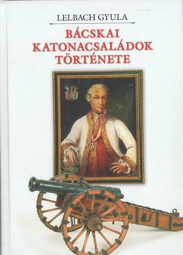 Bácskai katonacsaládok története - LELBACH GYULA pdf epub