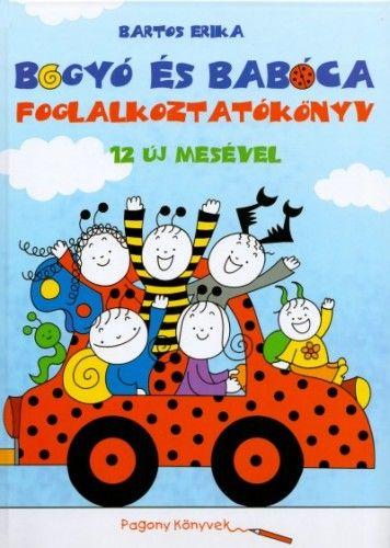 Bogyó és Babóca foglalkoztatókönyv 12 új mesével - Bartos Erika pdf epub