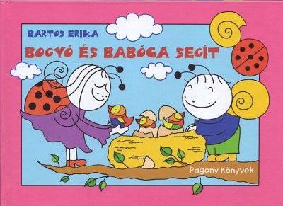 Bogyó és Babóca segít - Bartos Erika |