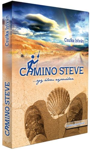 Camino Steve - Egy álom nyomában - Csutka István pdf epub