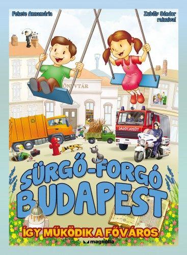 Sürgő-forgó Budapest - Így működik a főváros