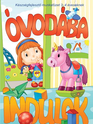 Óvodába indulok - Készségfejlesztő munkafüzet 3-4 éveseknek