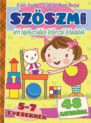 Szöszmi - téri tájékozódást fejlesztő feladatok - Szőkéné Papp Ibolya pdf epub