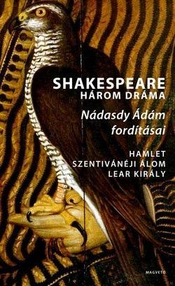 Három dráma - Hamlet - Szentivánéji álom - Lear király
