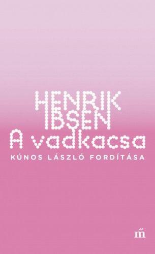 A vadkacsa - Henrik Ibsen pdf epub