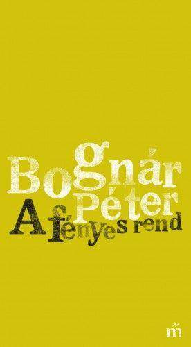 A fényes rend - Bognár Péter pdf epub