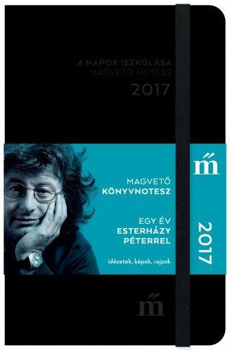 A napok iszkolása - Magvető könyvnotesz 2017 - Esterházy Péter pdf epub