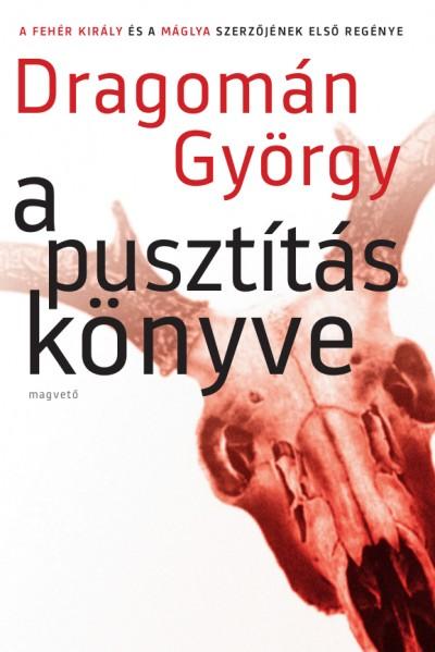 A pusztítás könyve - Dragomán György pdf epub