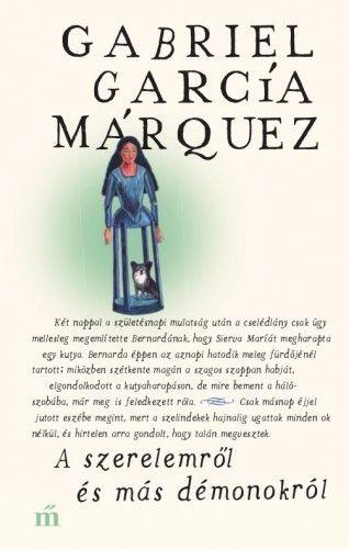 A szerelemről és más démonokról - Gabriel García Márquez |