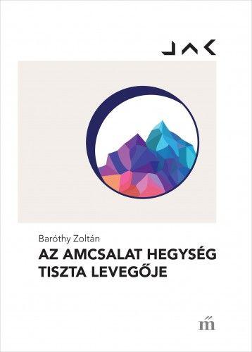 Az Amcsalat hegység tiszta levegője - Baróthy Zoltán pdf epub