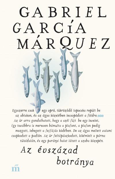 Az évszázad botránya - Gabriel García Márquez |