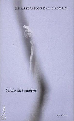 Seiobo járt odalent - Krasznahorkai László pdf epub