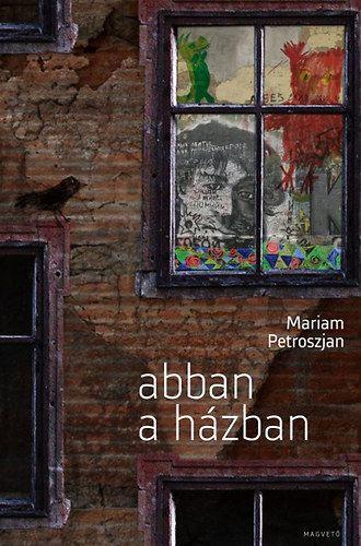 Abban a házban - Mariam Petroszjan pdf epub