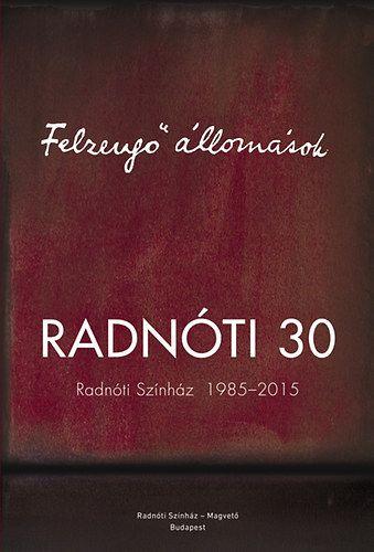 Felzengő állomások - Radnóti 30