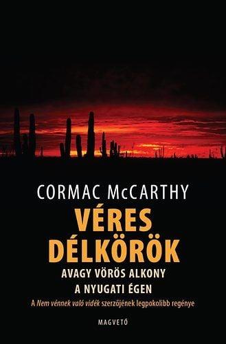 Véres délkörök avagy vörös alkony a nyugati égen - Cormac McCarthy pdf epub