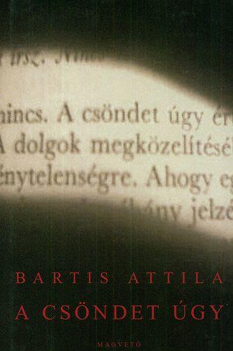 A csöndet úgy - Bartis Attila pdf epub