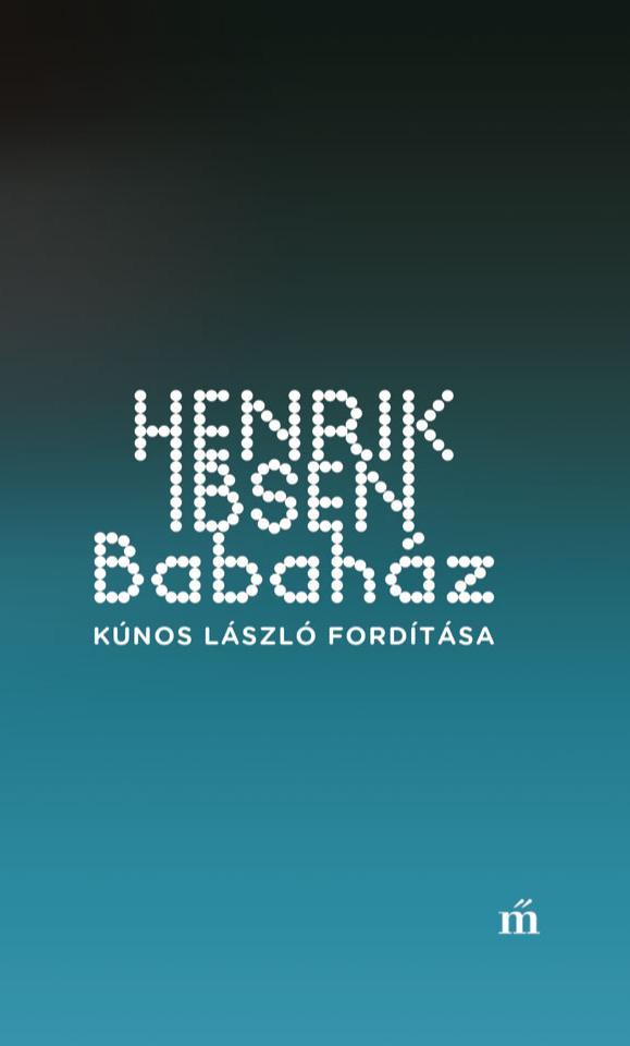 Babaház - Kúnos László fordítása - Henrik Ibsen pdf epub