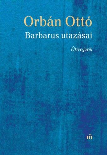 Barbarus utazásai - Útirajzok