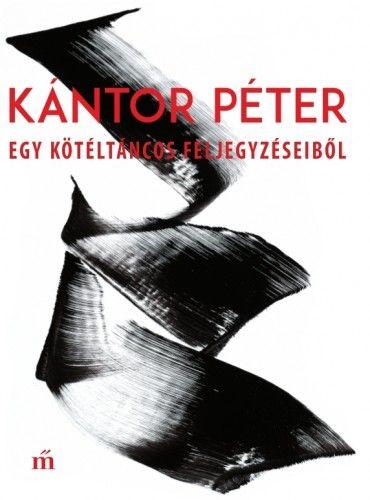 Egy kötéltáncos feljegyzéseiből - Kántor Péter pdf epub