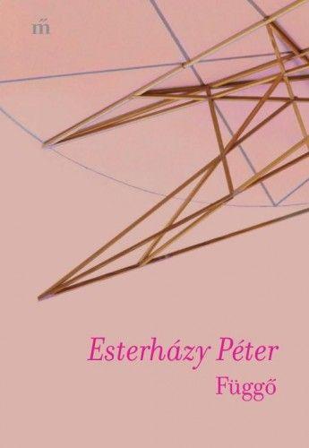 Függő - Esterházy Péter pdf epub