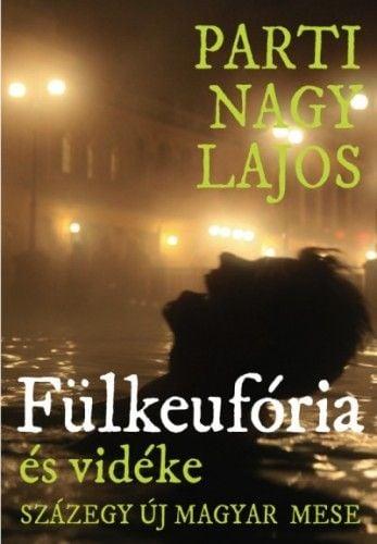 Fülkeufória és vidéke - Parti Nagy Lajos pdf epub