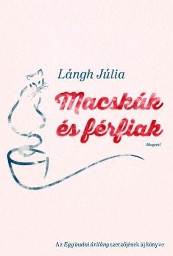 Macskák és férfiak - LÁNGH JÚLIA pdf epub