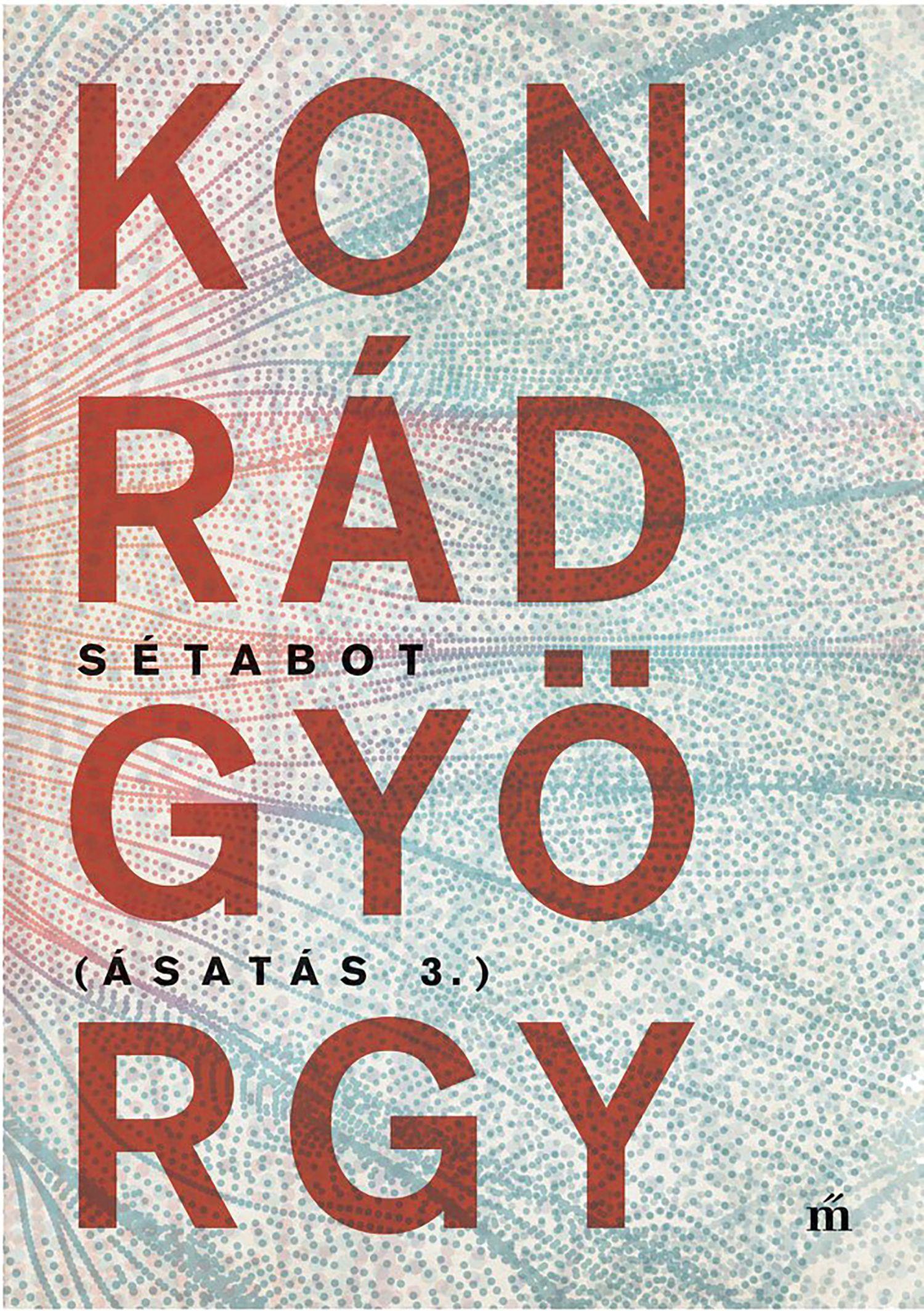 Sétabot - Ásatás 3. - Konrád György pdf epub