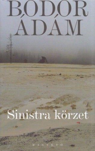 Sinistra körzet - Bodor Ádám pdf epub