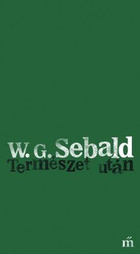 Természet után - W. G. Sebald |