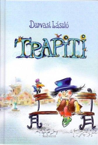 Trapiti (avagy a tökfőzelékháború)