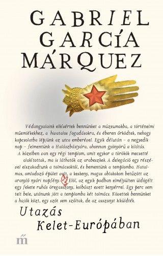 Utazás Kelet-Európában - Gabriel García Márquez pdf epub