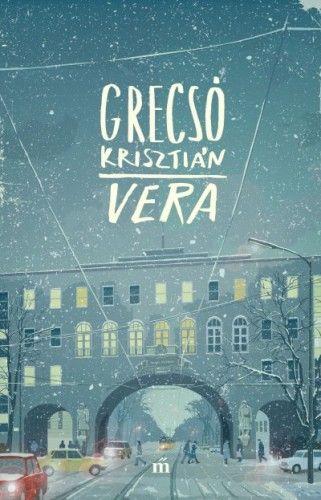 Vera - Grecsó Krisztián |