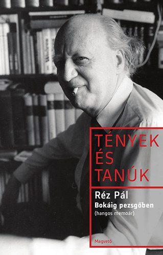 Tények és Tanúk - Bokáig pezsgőben - Hangos memoár - Réz Pál pdf epub