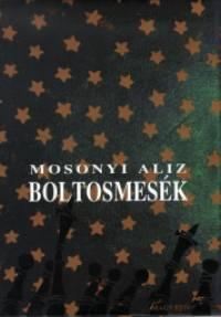 Boltos mesék - Mosonyi Aliz |