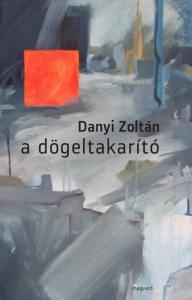 Danyi Zoltán - A dögeltakarító - Mikor van vége a háborúnak?