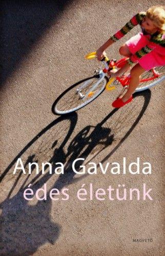 Édes életünk - Gavalda Anna pdf epub