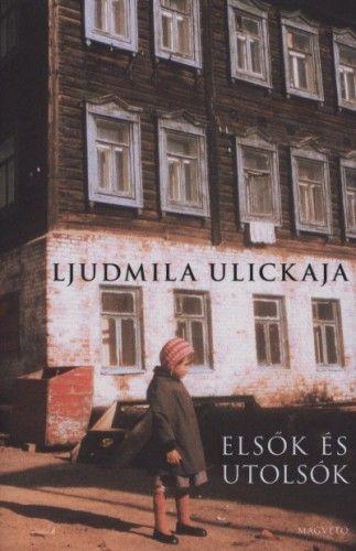 Elsők és utolsók - Válogatott elbeszélések - Ljudmila Ulickaja pdf epub