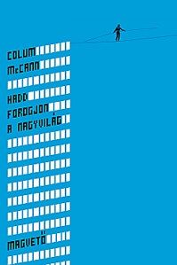 Hadd forogjon a nagy világ - Colum McCann pdf epub