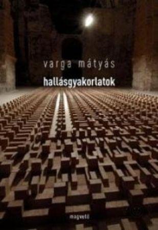 Hallásgyakorlatok - Varga Mátyás |