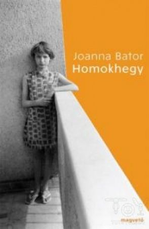 Homokhegy - Joanna Bator |