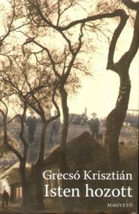 Isten hozott - Grecsó Krisztián |