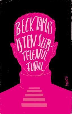Isten szemtelenül fiatal - Beck Tamás pdf epub
