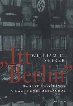 'Itt Berlin'-rádiótudósítások a náci Németországból