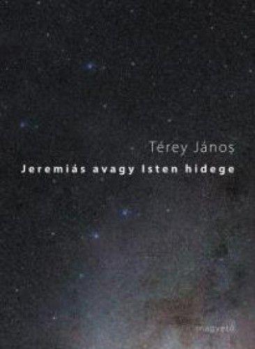 Jeremiás avagy Isten hidege - Térey János pdf epub