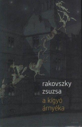 A kigyó árnyéka - Rakovszky Zsuzsa pdf epub
