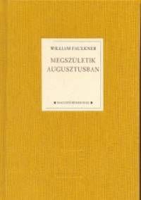 Megszületik augusztusban - William Faulkner pdf epub